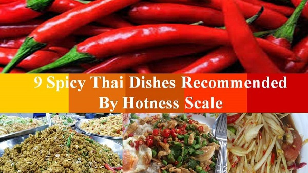 9 Spicy Thai Dishes Recommended By Hotness Scale