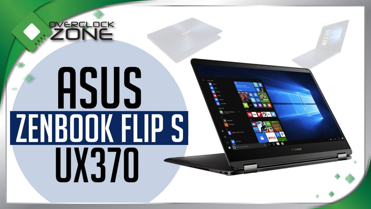 รีวิว ASUS ZenBook Flip S UX370 : Notebook & Tablet Convertible