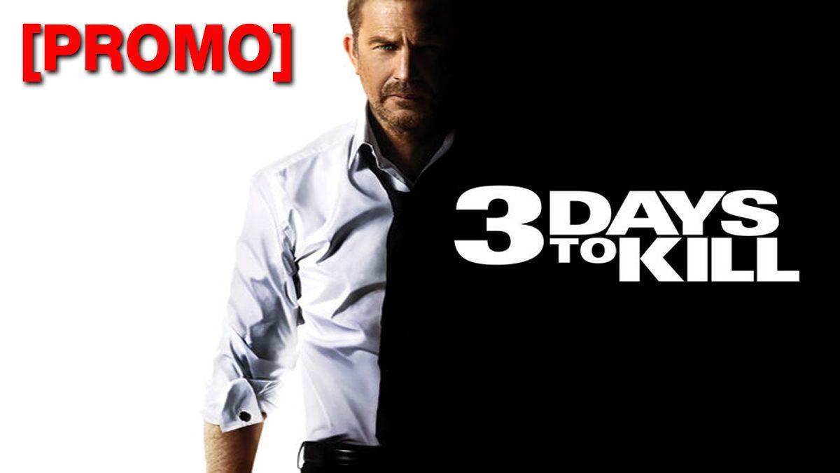 3 Days to Kill 3 วันโคตรอันตราย [PROMO]