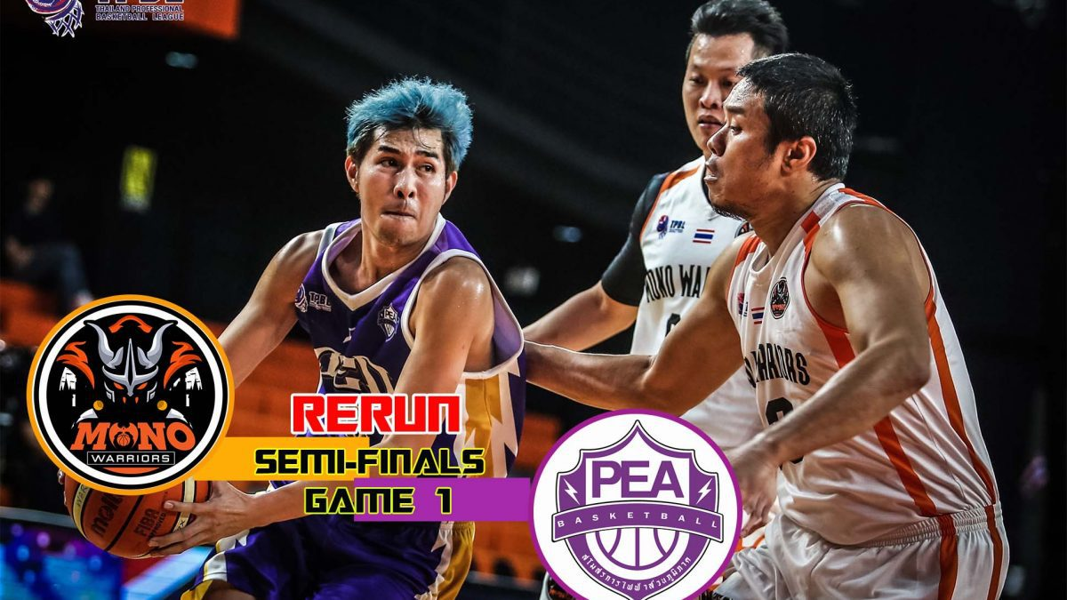 Mono Warriors VS PEA TPBL2019 : Semi-Finals (Game 1)