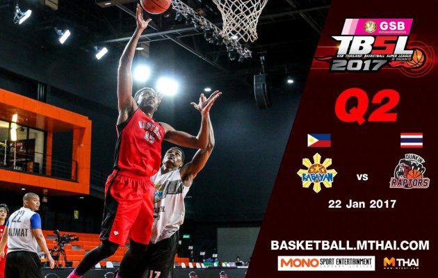 การแข่งขันบาสเกตบอล GSB TBSL2017 คู่ที่1 Kabayan (Philipines) VS Dunkin' Raptors Q2  22/01/60