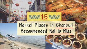 15 Market Places in Chonburi Recommended Not to Miss