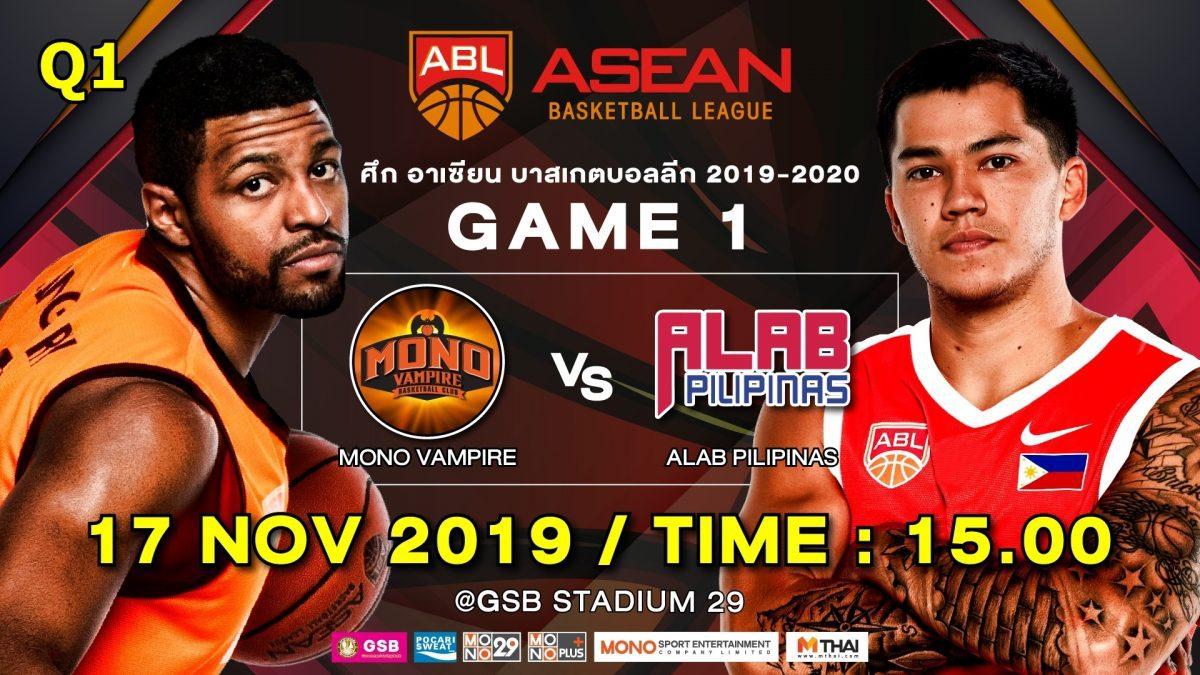 Q1 Mono Vampire VS Alab Pilipinas : ABL2019-2020 (17 Nov 2019)