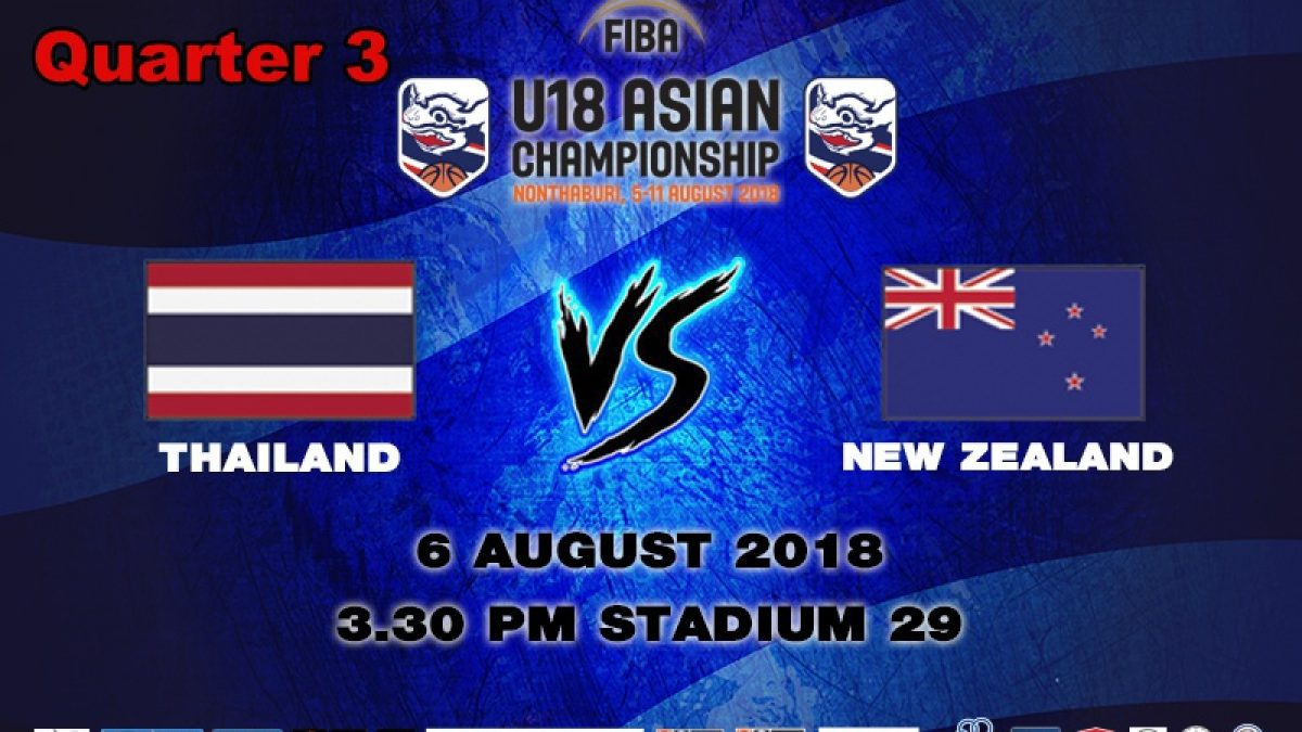 Q3 FIBA U18 Asian Championship 2018 : Thailand VS New Zealand (6 Aug 2018)