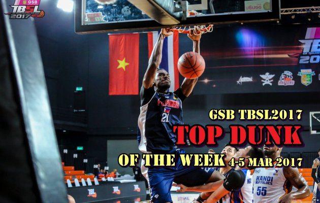 สะเทือนแป้น แต่สะใจคนดู Top Dunk Of The Week ในศึก GSB TBSL2017 (4-5 Mar 2017)