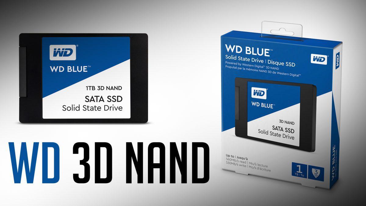 รู้จักกับ 3D NAND ด้วย : WD Blue 3D NAND SSD