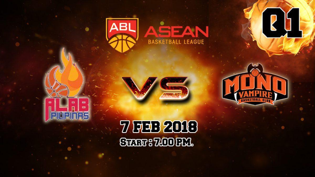 Q1 การเเข่งขันบาสเกตบอล ABL2017-2018 :  Alab Pilipinas (PHI) VS Mono Vampire (THA) 7 Feb 2018