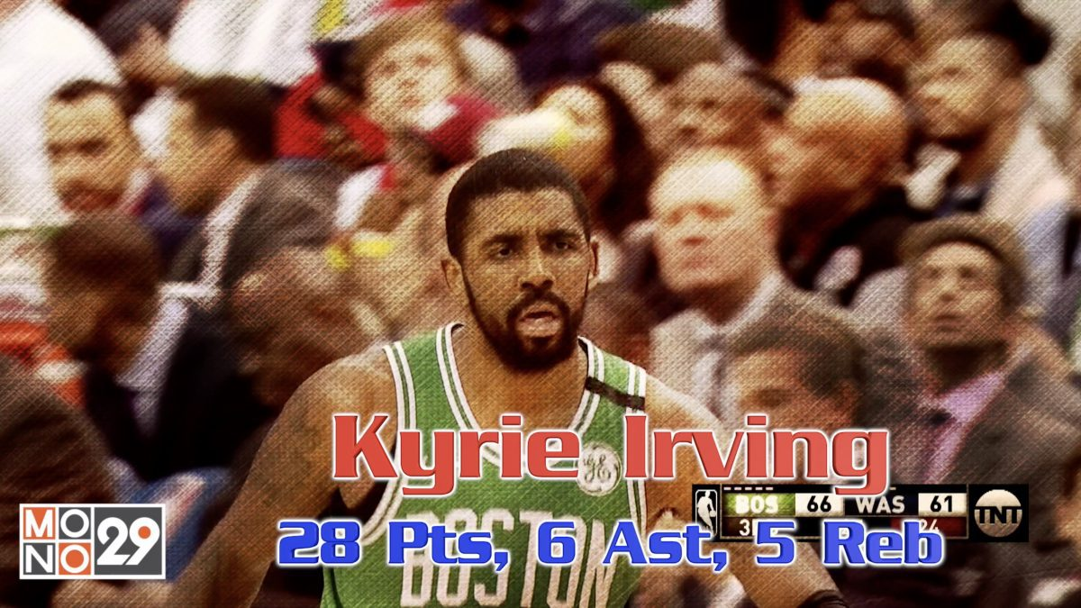 Kyrie Irving  28 Pt. 6 Ast. 5 Reb.
