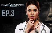 DIAMOND EYES ตา-สัมผัส-ผี EP.03