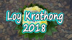 9 Hot Spots for 2018 Loy Krathong Festival