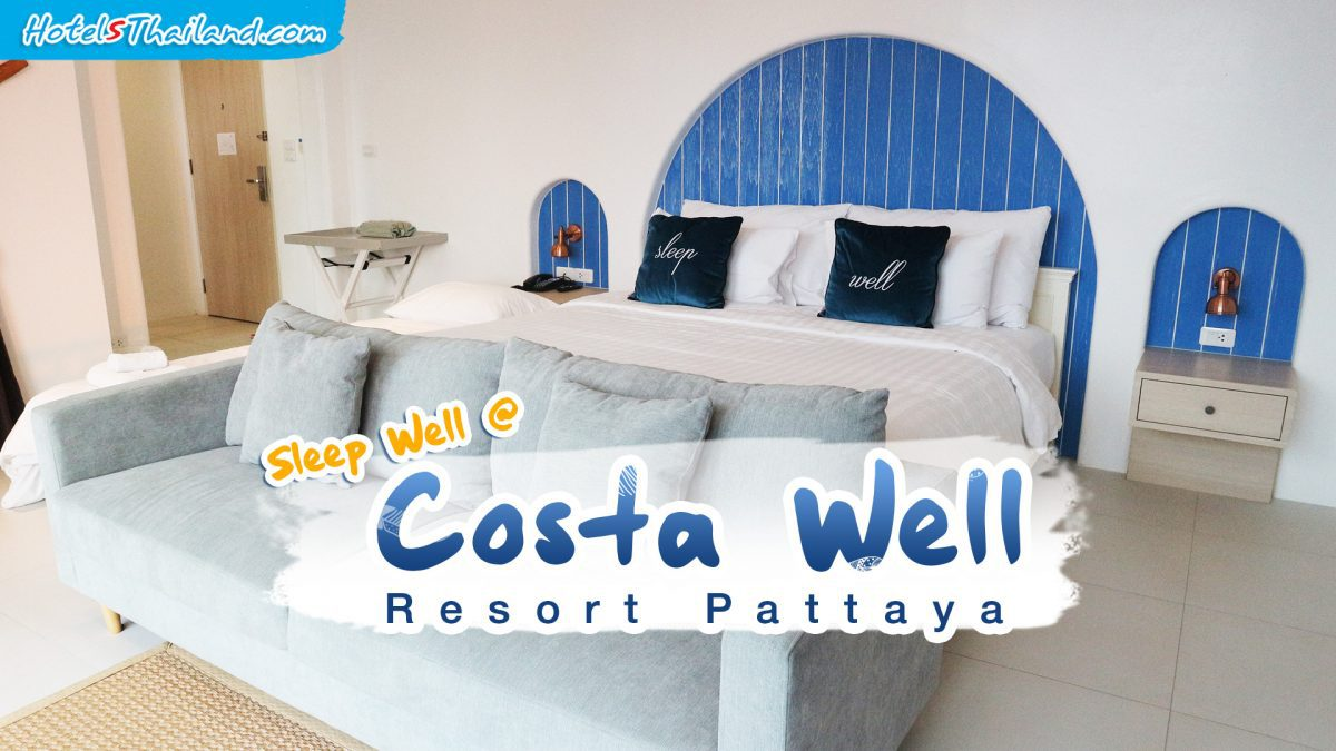 Sleep Well @  Costa Well Resort Pattaya