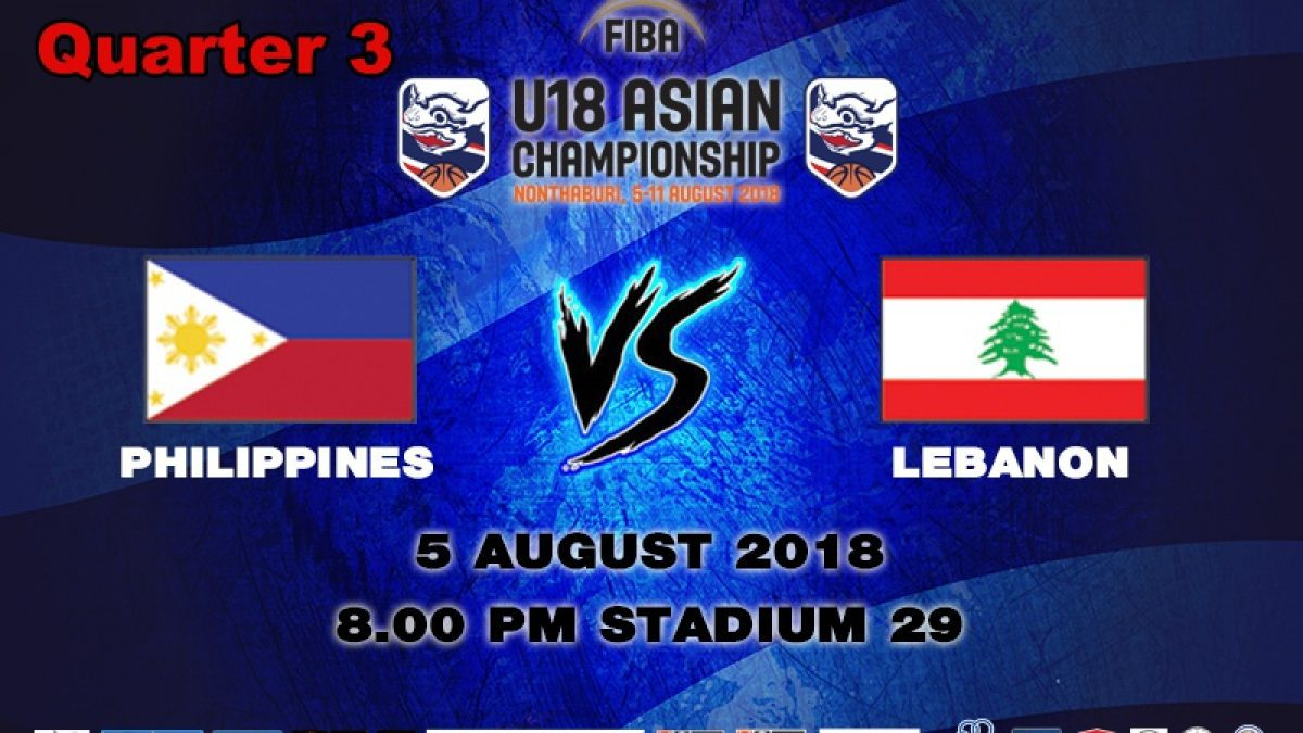 Q3 FIBA U18 Asian Championship 2018 : Philippines VS Lebanon (5 Aug 2018)
