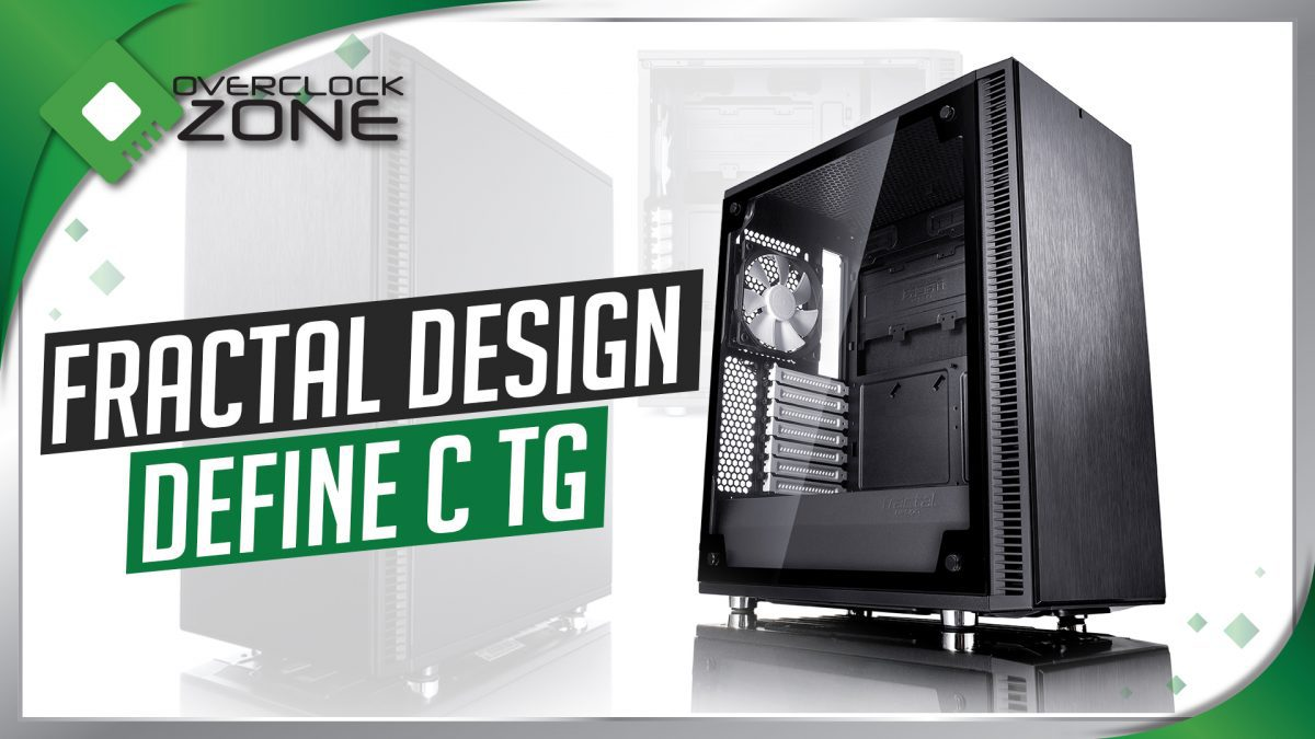 รีวิว Fractal Design Define C - Tempered Glass : Mid-Tower Chassis