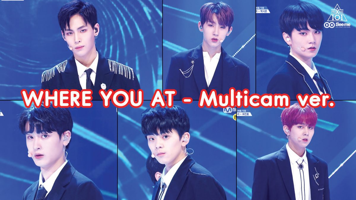 PRODUCE X 101ㅣวีดีโอ 1:1 - NU'EST W ♬WHERE YOU AT (Multicam ver.) การแข่งขันรอบ Group Battle