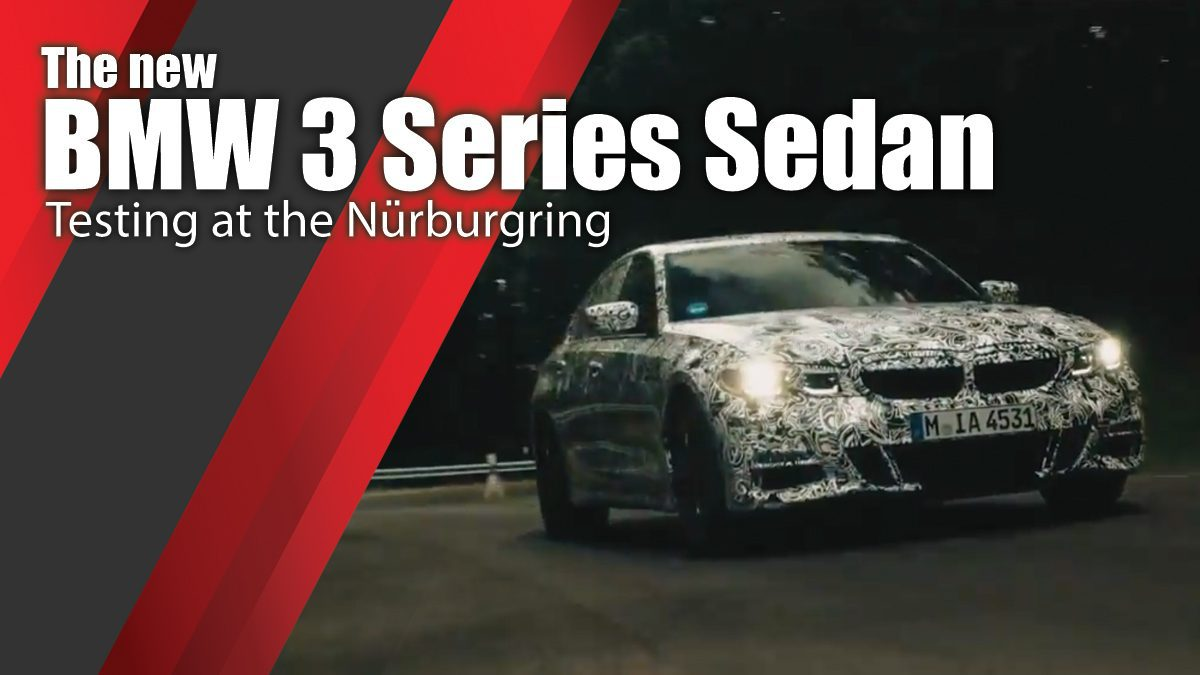 Testing at the Nürburgring - The all-new BMW 3 Series