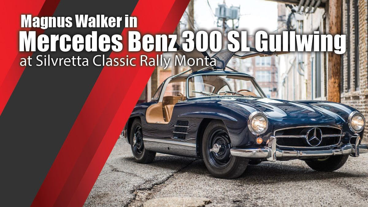 Magnus Walker in Mercedes Benz 300 SL Gullwing at Silvretta Classic Rally Monta