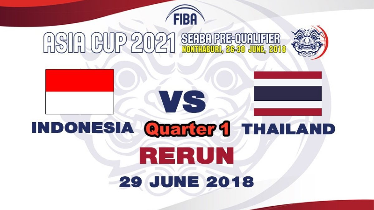 Q1 บาสเกตบอล FIBA ASIA CUP 2021 SEABA PRE-QUALIFIER : Indonesia  VS  Thailand  (29 June 2018)