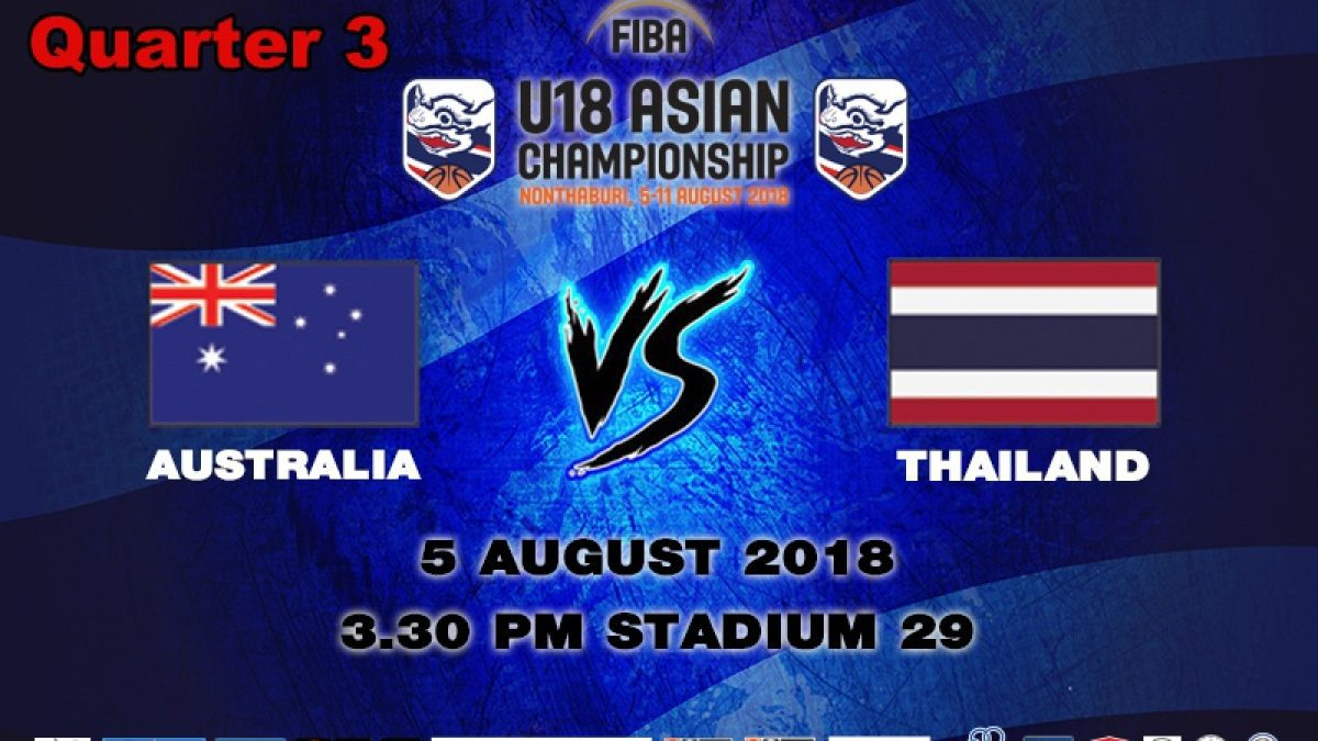 Q3 FIBA U18 Asian Championship 2018 : Australia VS Thailand (5 Aug 2018)