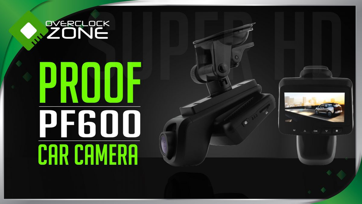 รีวิว PROOF PF600 : Car Camcorder