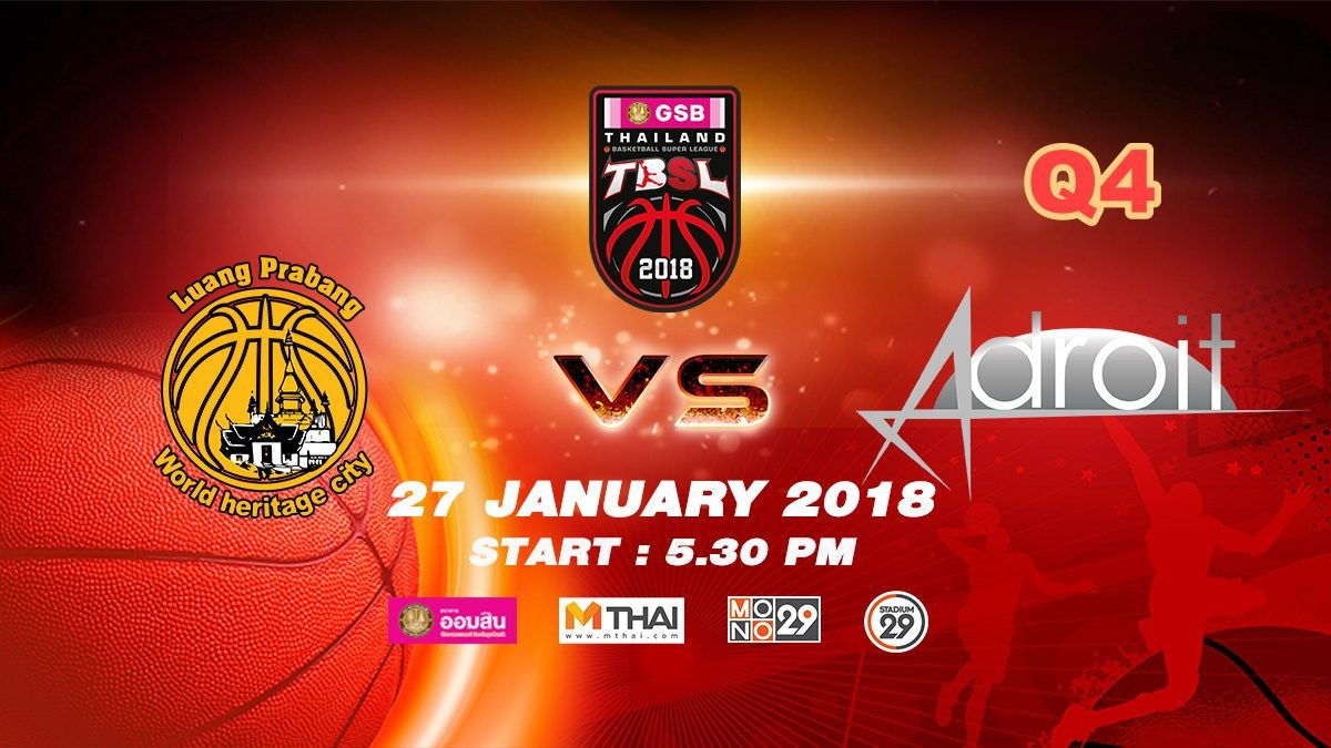 Q4 Luang Prabang (LAO)  VS  Adroit (SIN)  : GSB TBSL 2018 ( 27 Jan 2018)