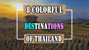 8 Colorful Destinations Of Thailand You Might Not Want To Miss