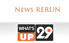 News RERUN What's up 29