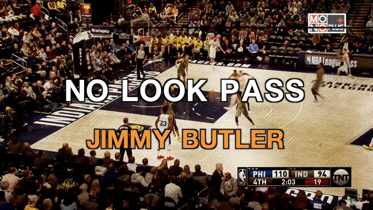 NO LOOK PASS JIMMY BUTLER