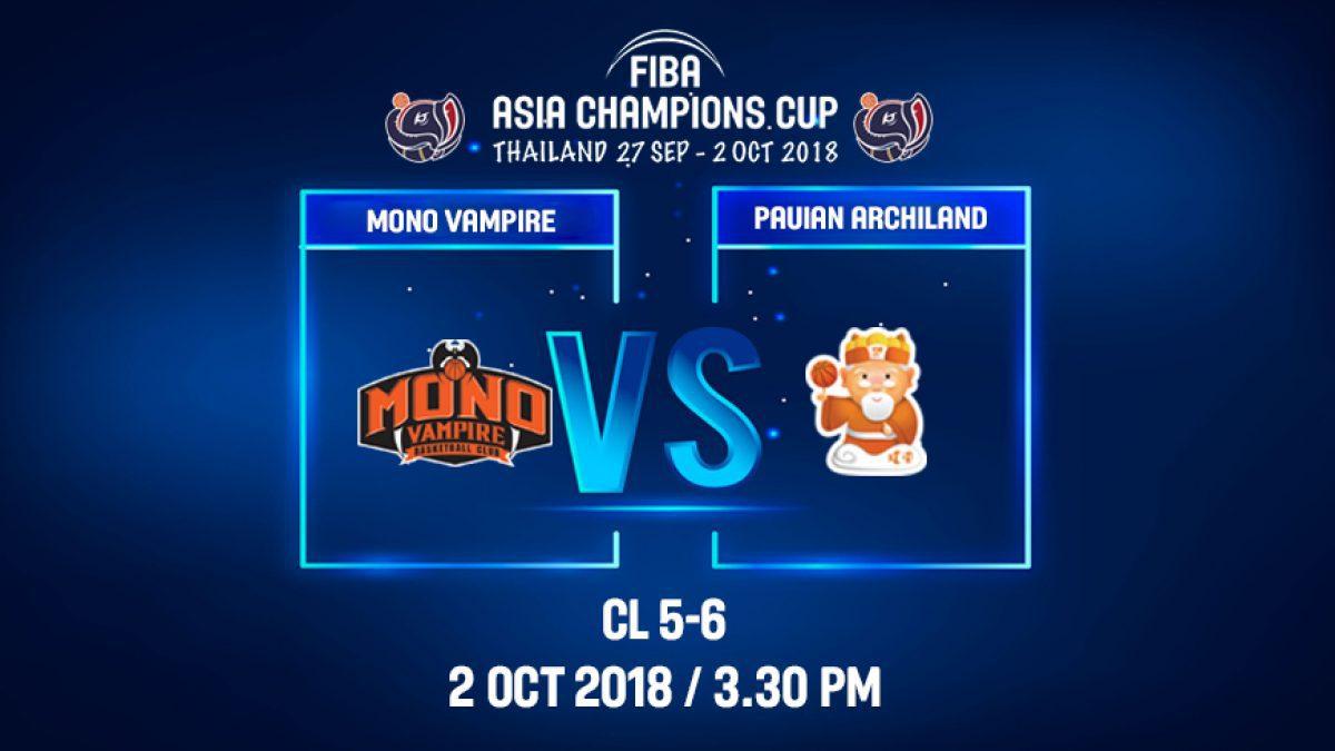 ไฮไลท์ FIBA Asia Champions Cup 2018 :5th-6th: Mono Vampire (THA) VS Pauian Archiland (TPE) 2 Oct 2018