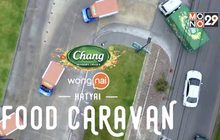 """Chang Sensory Trails presents Wongnai Food Caravan""ตะลุยหาดใหญ่ 15-17 กุมภาพันธ์ 2562"