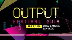 Output Festival เทศกาล EDM คัมแบ็ค ขนทัพดีเจตัวท็อปบุกกรุงเทพฯ วันที่ 7 กันยายนนี้