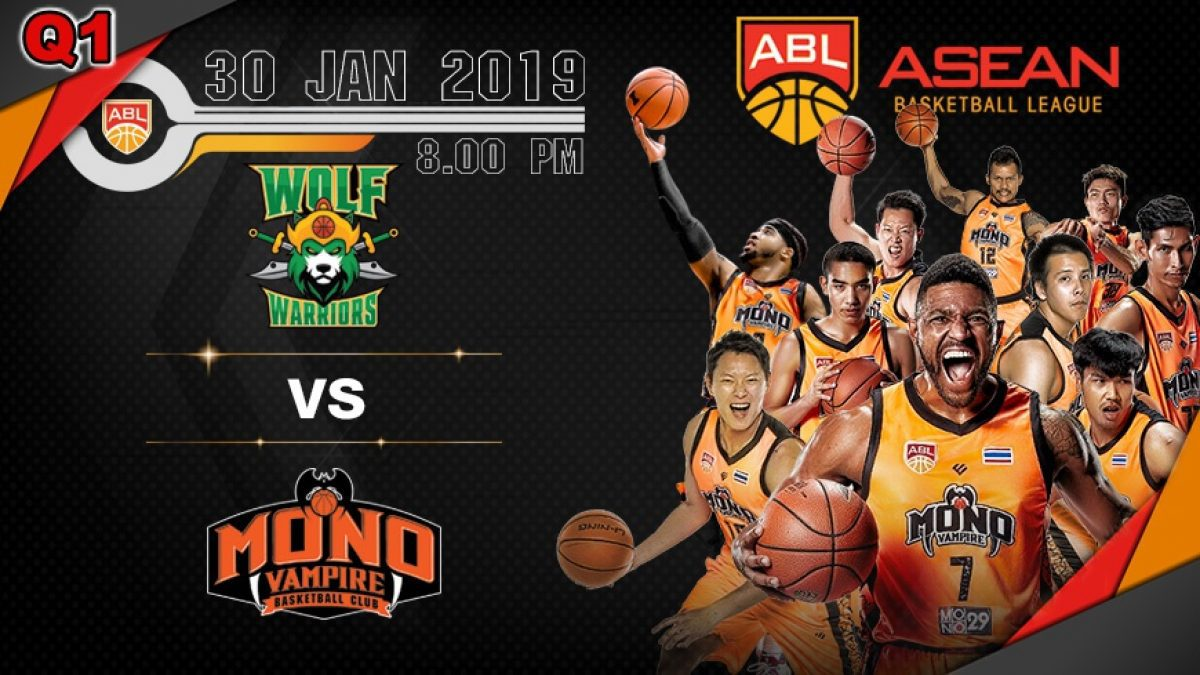 Q1 Asean Basketball League 2018-2019 :  Wolf Warriors VS Mono Vampire 30 Jan 2019