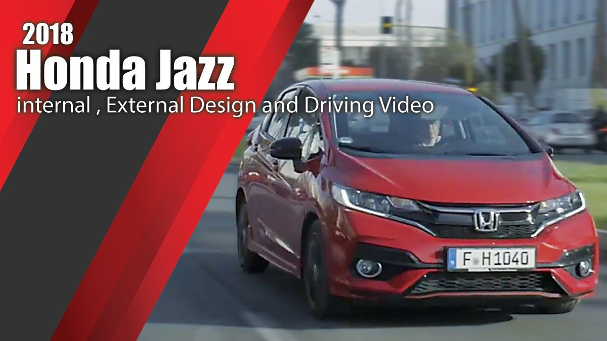 2018 Honda Jazz - internal , External Design and Driving Video