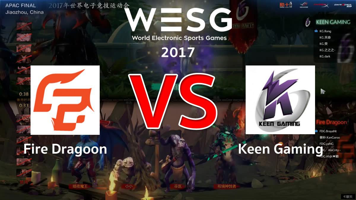 [DOTA2] WESG APAC Group A Fire Dragoon VS Keen Gaming (G1)