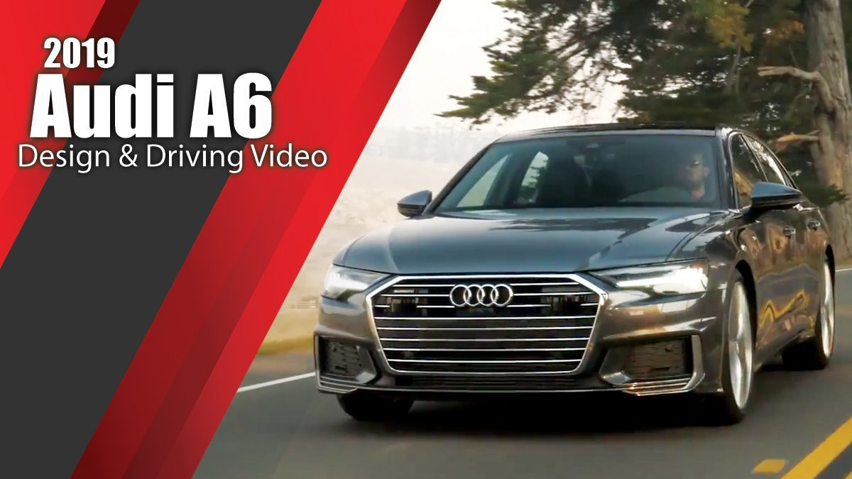 2019 Audi A6 - Design & Driving Video