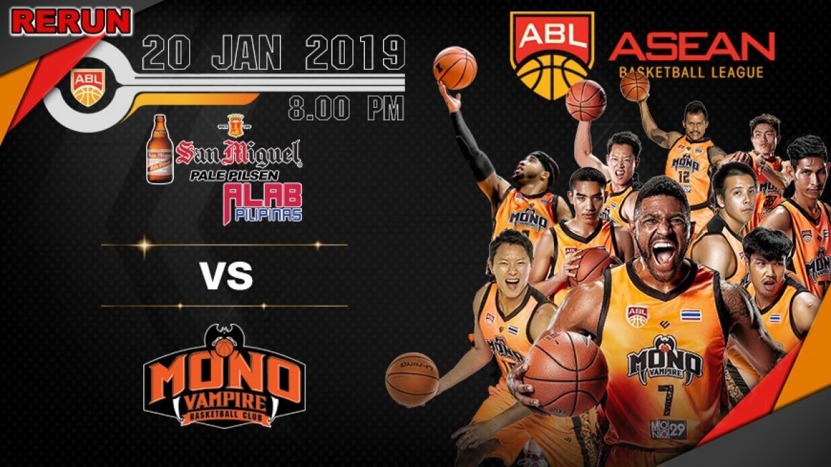 Asean Basketball League 2018-2019 :  Alab Pilipinas VS Mono Vampire 20 Jan 2019