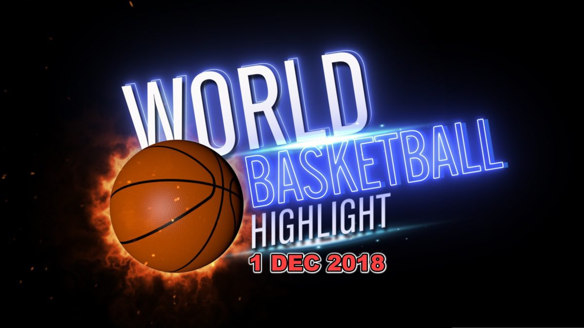 รายการ World Basketball Highlight 1 Dec 2018