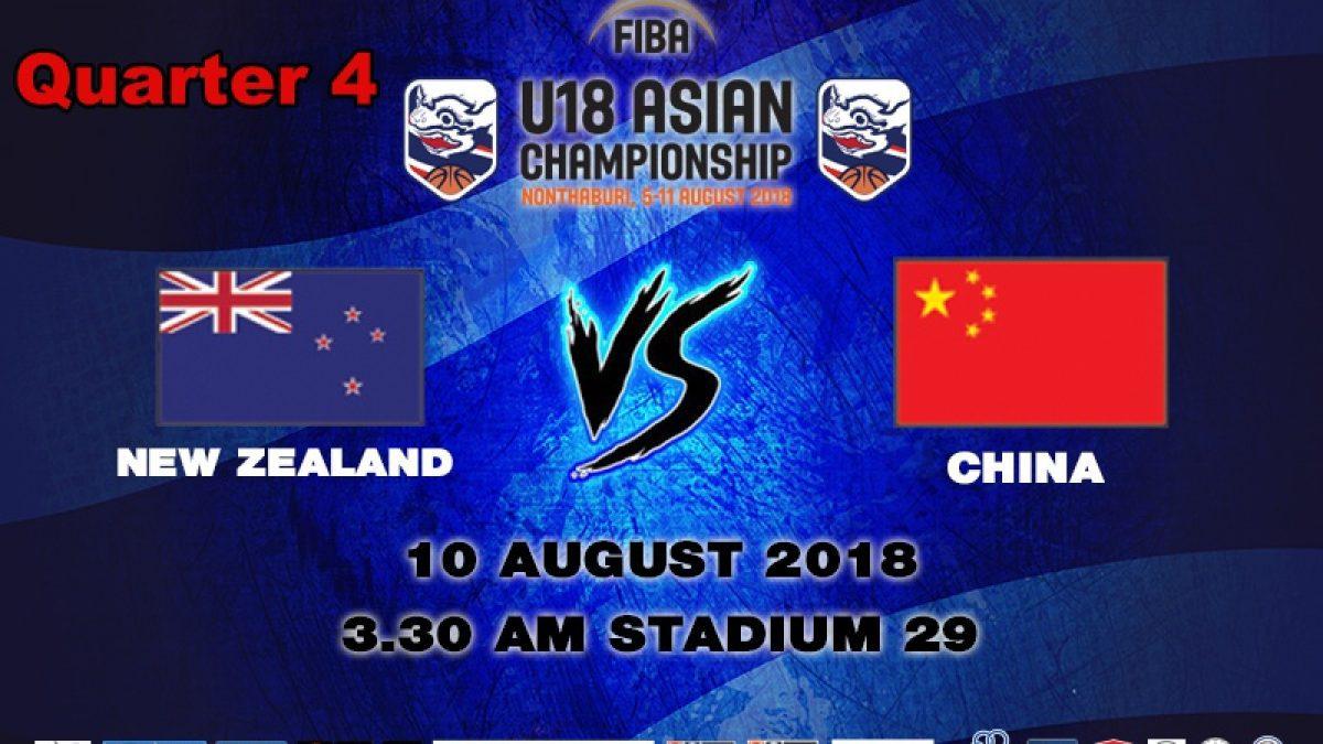 Q4 FIBA U18 Asian Championship 2018 : SF : New Zealand VS China (10 Aug 2018)