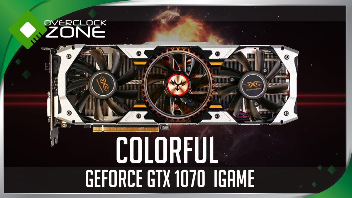 รีวิว Colorful GTX1070 iGame : Graphic Card