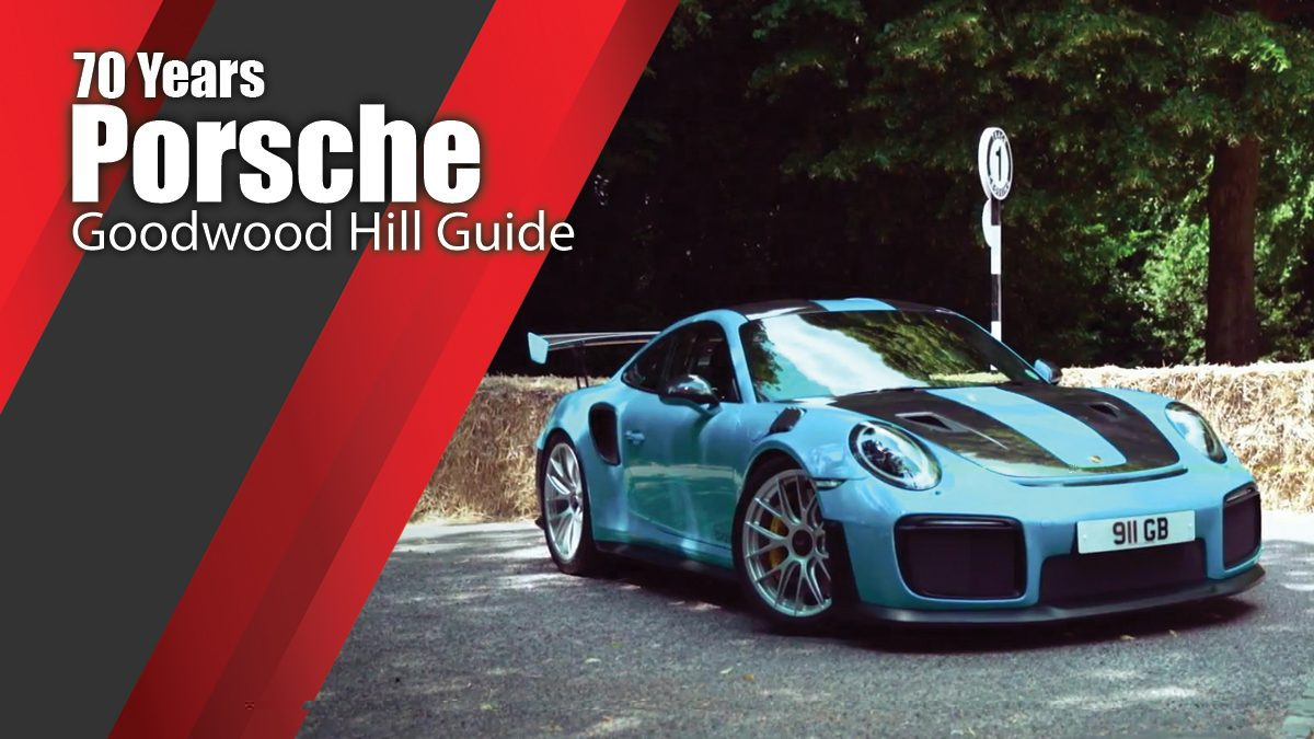 70 Years Porsche Goodwood Hill Guide