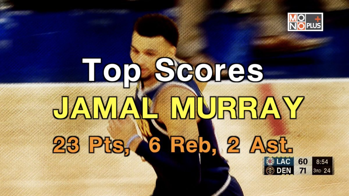 HIGH SCORE  JAMAL MURRAY  23 PTS 6  REB  2 AST