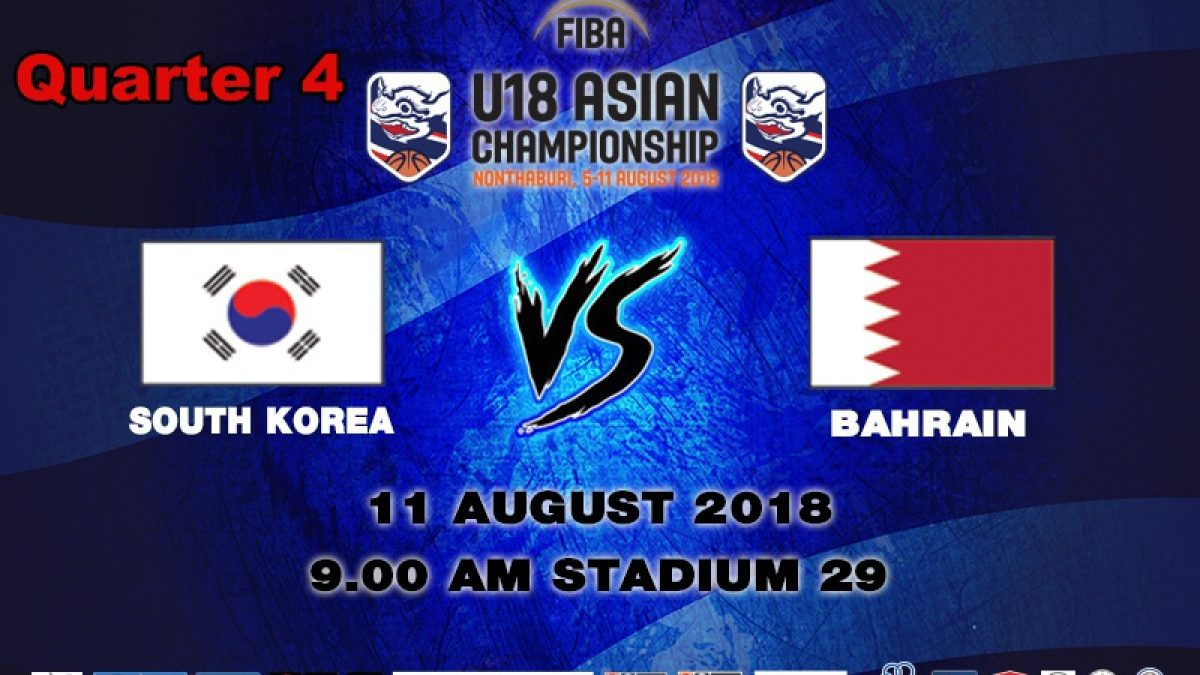 Q4 FIBA U18 Asian Championship 2018 : 7th-8th : Korea VS Bahrain (11 Aug 2018)