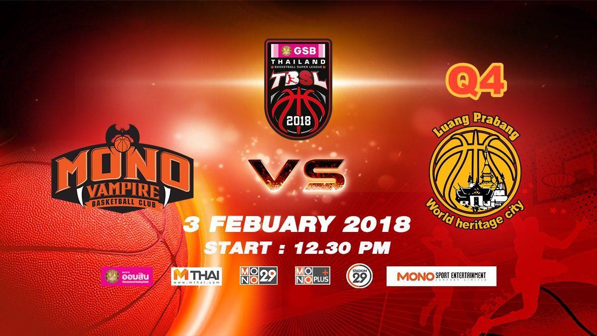 Q4 Mono Vampire (THA) VS Luang Prabang (LAO)  : GSB TBSL 2018 ( 3 Feb 2018)