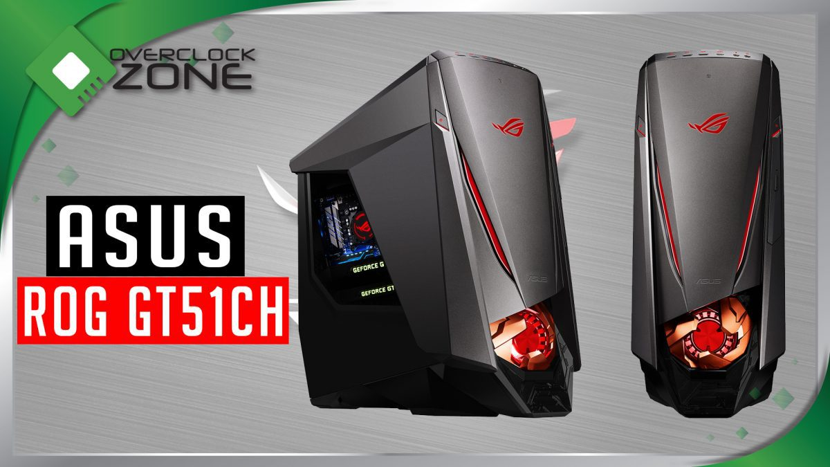 รีวิว ASUS ROG GT51CH : Gaming Desktop for 4K / VR