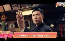 Ip Man 4 : The Finale ยิปมัน 4