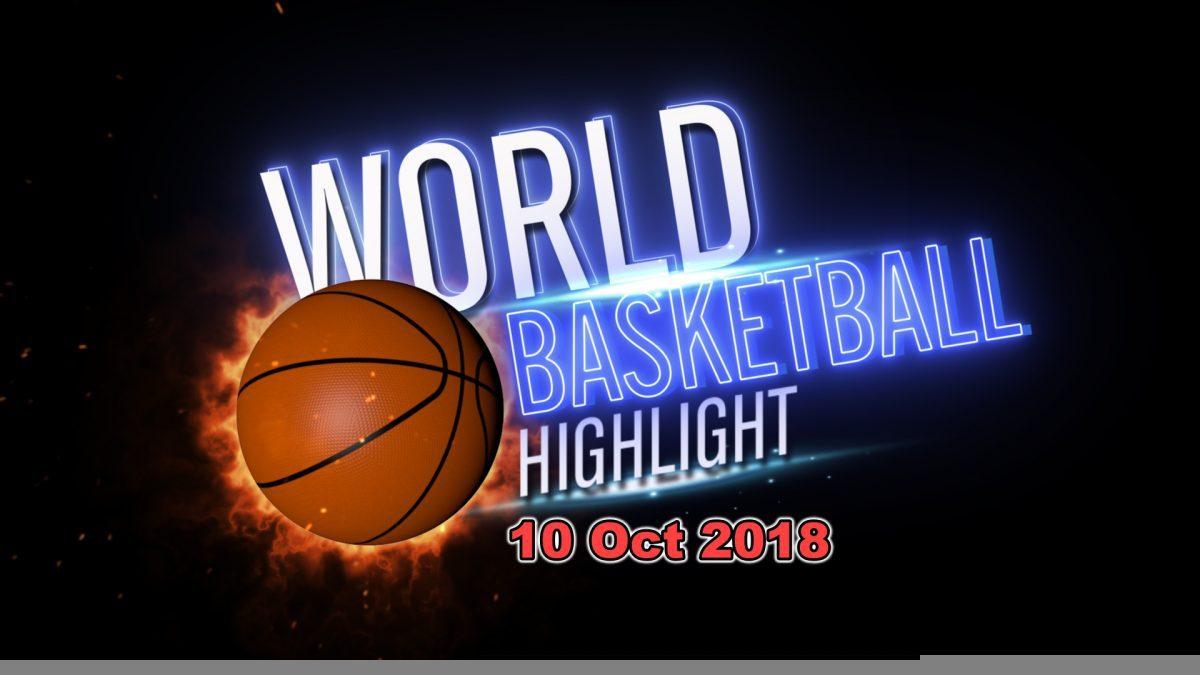 รายการ World Basketball Highlight 10-11-2018