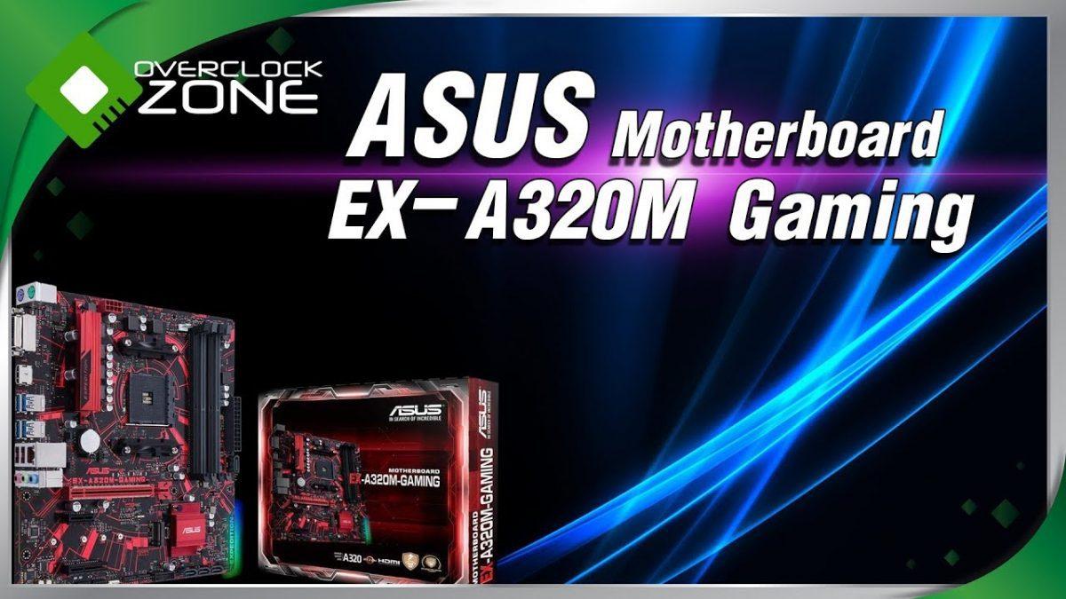รีวิว ASUS EX-A320M Gaming : คู่หู Ryzen ราคาชิวๆ