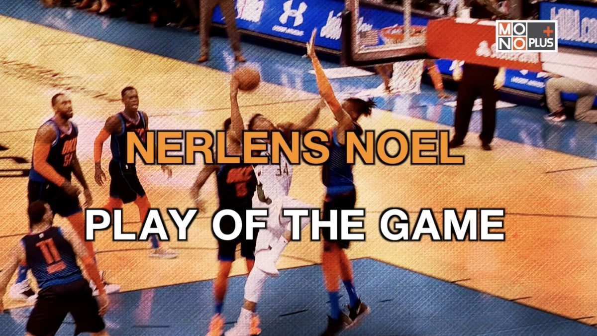 NERLENS NOEL  PLAY OF THE GAME