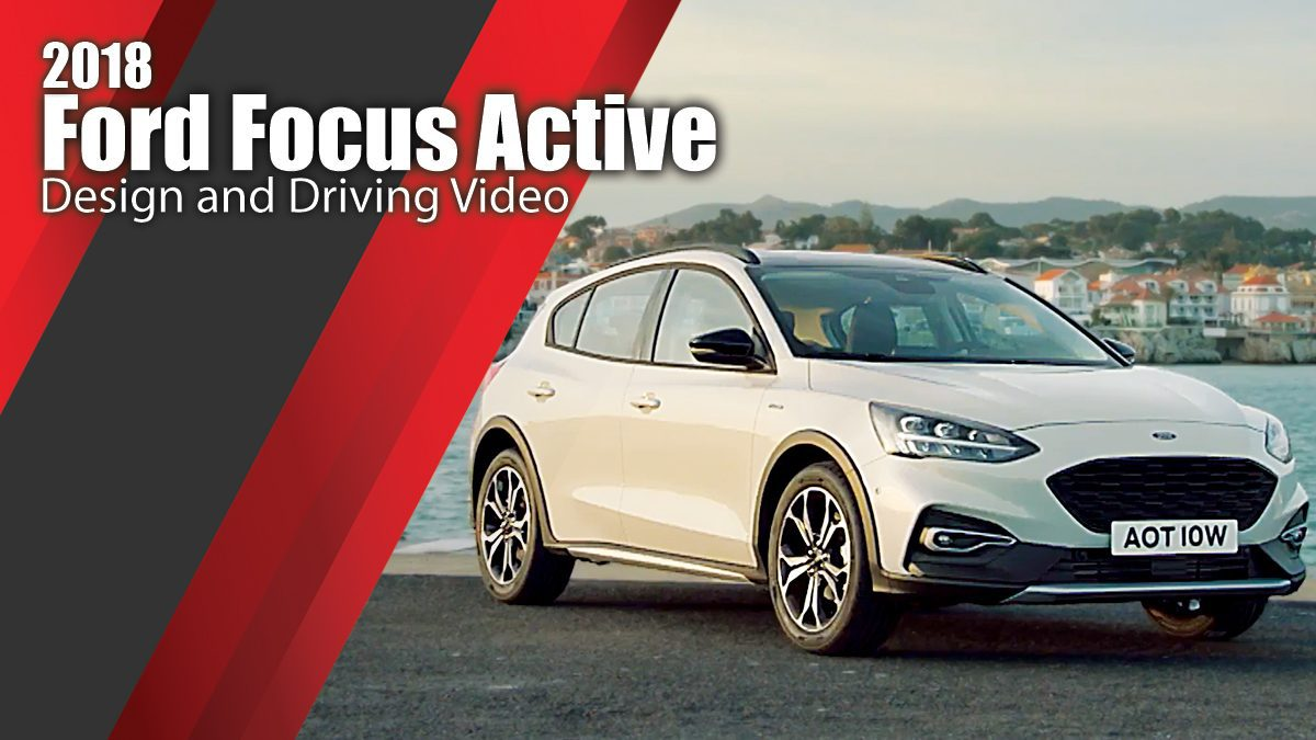 2018 Ford Focus Active - Design and Driving Video