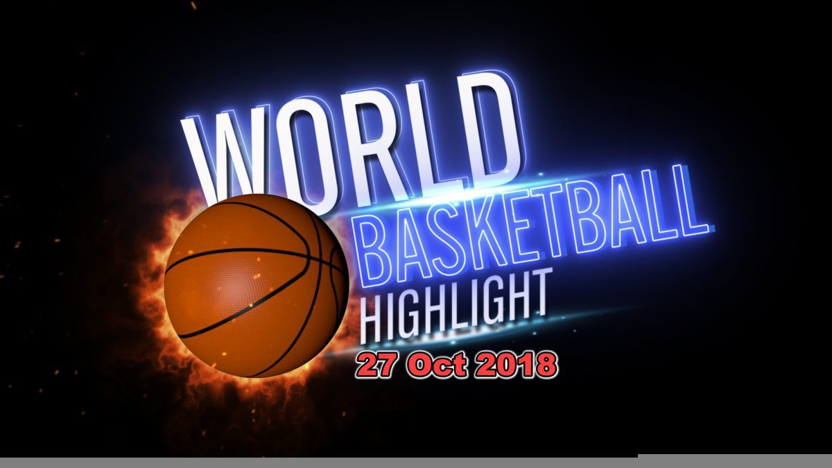 รายการ World Basketball Highlight 27-10-2018