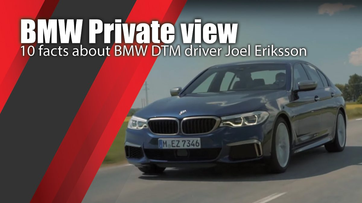BMW Private view - 10 facts about BMW DTM driver Joel Eriksson